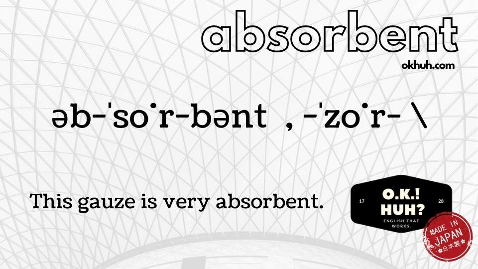 how to pronounce absorbent, diacritical marks, okhuh